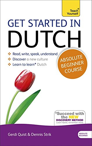 Get Started in Dutch Absolute Beginner Course: (Book and Audio Support) (Teach Yourself Get Started)