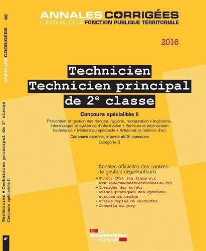 Technicien.Technicien principal de 2e classe 2016. Concours spécialités II - Concours externe, interne, 3e concours - Session 2013 - Catégorie B