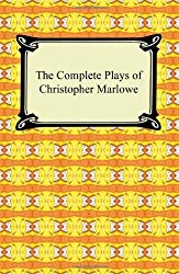 The Complete Plays of Christopher Marlowe by Christopher Marlowe (2010-01-01)