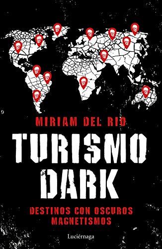 Turismo Dark: Destinos con oscuros magnetismos