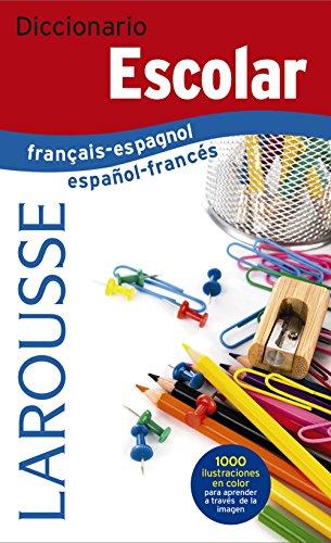 Diccionario Escolar français-espagnol / español-francés (Larousse - Lengua Francesa - Diccionarios Escolares) por Larousse Editorial