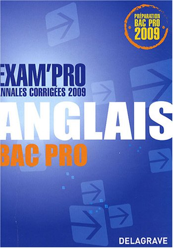 Anglais Bac Pro : Annales corrigées par Elisabeth Dubois