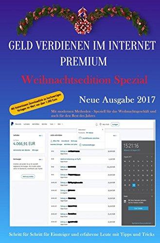 Geld verdienen im Internet Premium: Weihnachtsedition Spezial Ausgabe 2017