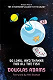So Long, and Thanks for All the Fish: 4/5 (The Hitchhiker's Guide to the Galaxy)