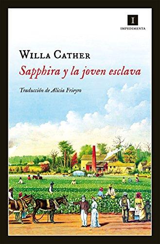 Sapphira y la joven esclava (Impedimenta nº 103) por Willa Cather