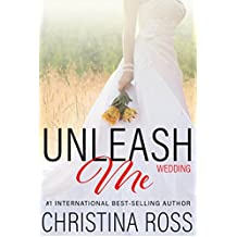 Unleash Me: Wedding (The Unleash Me Series) (English Edition)