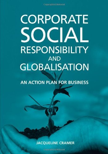 Corporate Social Responsibility and Globalisation:: An Action Plan for Business by Jacqueline Cramer