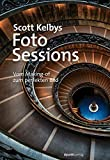 Scott Kelbys Foto-Sessions: Vom Making-of zum perfekten Bild - Scott Kelby