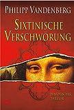 Sixtinische Verschwörung: Historischer Thriller (Allgemeine Reihe. Bastei Lübbe Taschenbücher)