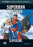 DC COMICS LE GRANDI STORIE... N.16 - SUPERMAN/BATMAN: SUPERGIRL