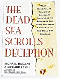 The Dead Sea Scrolls Deception - Michael and LEIGH, Richard BAIGENT