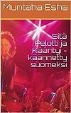 Sitä Pelotti ja Kääntyi - käännetty suomeksi (Finnish Edition)