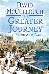 (THE GREATER JOURNEY: AMERICANS IN PARIS ) By MCCULLOUGH, DAVID (Author) Hardcover Published on (05, 2011)
