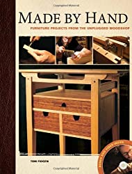 Made by Hand: Furniture Projects for the Unplugged Woodworker