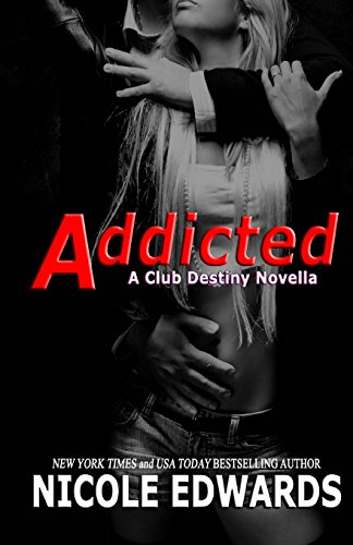 Addicted: A Club Destiny Novella: Volume 3