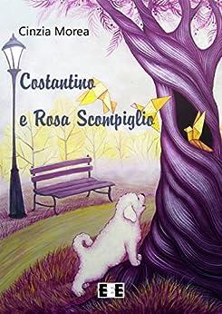 Costantino e Rosa Scompiglio (Ragazzi... e Genitori) (Italian Edition) by [Morea, Cinzia]