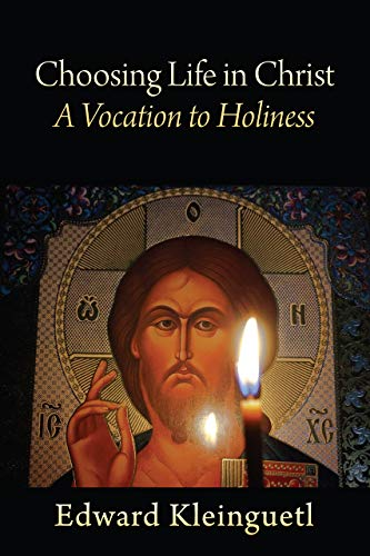 Choosing Life in Christ A Vocation to Holiness: A Retreat (Part of The Art of Spiritual Life Series) (English Edition)