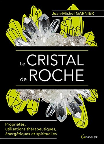 Le Cristal de roche - Proprits, utilisations thrapeutiques, nergtiques et spirituelles