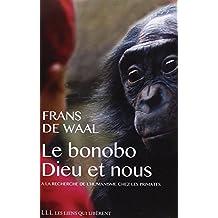 Le bonobo, Dieu et nous : A la recherche de l'humanisme chez les primates
