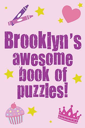 Brooklyn's Awesome Book Of Puzzles!: Children's puzzle book containing 20 unique personalised puzzles as well as a mix of 80 other fun puzzles