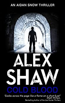 Cold Blood (Aidan Snow SAS Thrillers Book 1) by [Shaw, Alex]