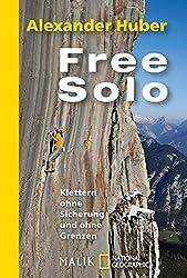 Free Solo: Klettern ohne Sicherung und ohne Grenzen