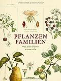Pflanzenfamilien: Was jeder Gärtner wissen sollte - Ross Bayton, Simon Maughan
