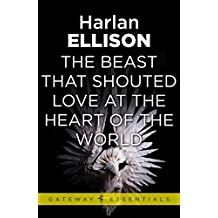 The Beast That Shouted Love at the Heart of the World (English Edition)