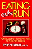 Eating on the Run by Evelyn Tribole (1-Dec-1992) Paperback
