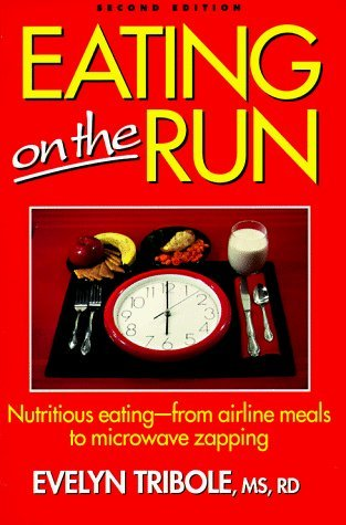 Eating on the Run by Evelyn Tribole (1992-12-06)