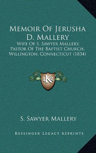 Memoir of Jerusha D. Mallery: Wife of S. Sawyer Mallery, Pastor of the Baptist Church, Willington, Connecticut (1834)