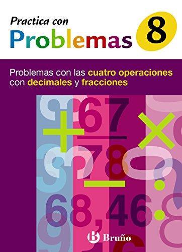 8 Practica problemas 4 operaciones con decimales y fracciones (Castellano - Material Complementario - Practica Con Problemas) - 9788421656976: ... cuatro operaciones con decimales y fracciones