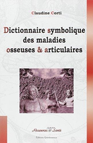 Dictionnaire symbolique maladies osseuses & articulaires