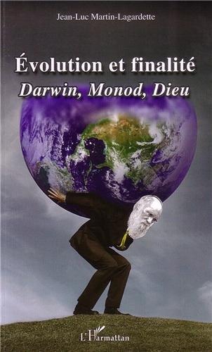 Evolution et finalit : Darwin, Monod, Dieu
