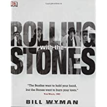 Rolling With The Stones by Bill Wyman (2002-08-02)
