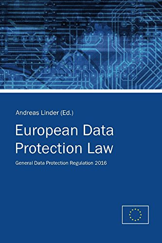 European Data Protection Law: General Data Protection Regulation 2016 (English Edition)