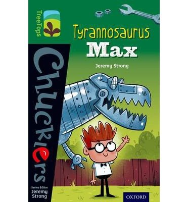 [(Oxford Reading Tree Treetops Chucklers: Level 12: Tyrannosaurus Max)] [ By (author) Jeremy Strong, Illustrated by Lee Cosgrove ] [January, 2014]