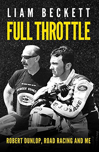 full-throttle-robert-dunlop-road-racing-and-me