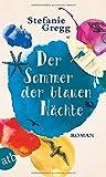 'Der Sommer der blauen Nächte: Roman' von 'Stefanie Gregg'