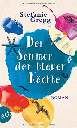 Buchseite und Rezensionen zu 'Der Sommer der blauen Nächte: Roman' von Stefanie Gregg