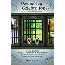 Pemberley Celebrations - The First Year by Kara Louise (2011-10-18)