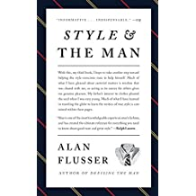 Style and the Man by Alan Flusser (2010-05-11)