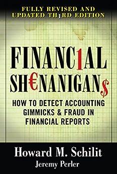 Financial Shenanigans, Third Edition by [Schilit, Howard M., Jeremy Perler]