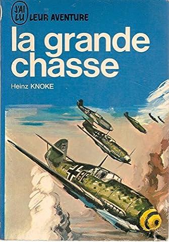 Heinz Knoke - Heinz Knoke. La Grande chasse : EDie
