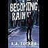 Becoming Rain: A Novel (The Burying Water Series Book 2)