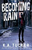 Becoming Rain: A Novel (The Burying Water Series Book 2)