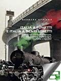 Italia a fumetti e Italia a denti stretti: Trattori, carri armati e barconi, locomotive e scaldabagni, trapunte e bigodini