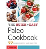 The Quick & Easy Paleo Cookbook: 77 Paleo Diet Recipes Made in Minutes: Written by Telamon Press, 2014 Edition, Publisher: Telamon Press [Paperback]