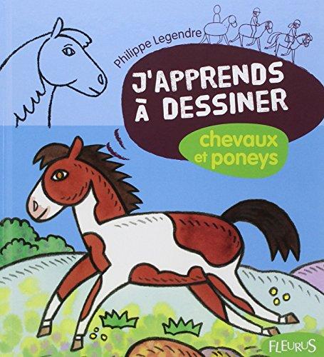 J'apprends a dessiner chevaux et poneys