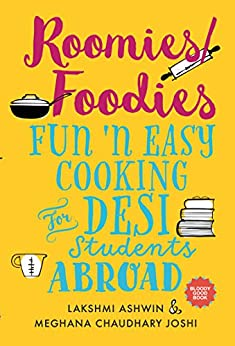 Roomies/Foodies: Fun 'n Easy Cooking For Desi Students Abroad by [Chaudhary Joshi, Meghana, Ashwin, Lakshmi]
